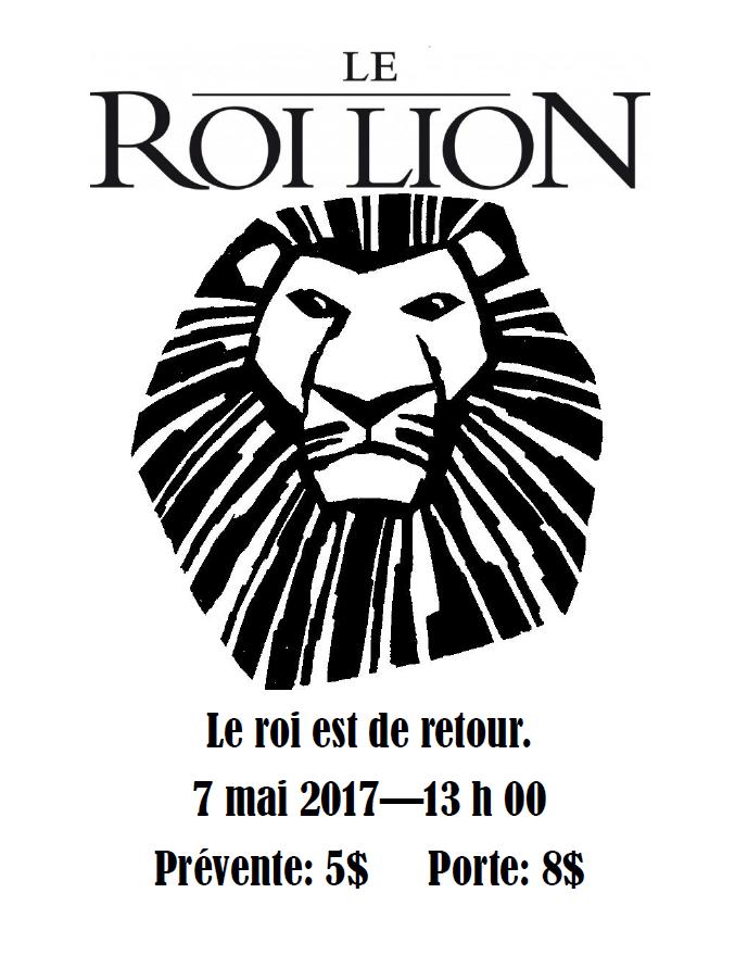 Le roi lion - 7 mai 2017 - 13h00 - Prevente 5$ - Porte 8$